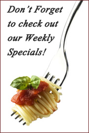 Click here to check out our weekly specials